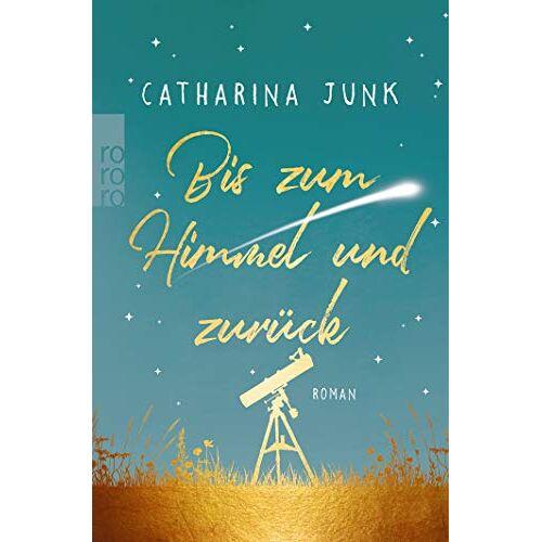 Catharina Junk - Bis zum Himmel und zurück - Preis vom 21.10.2020 04:49:09 h