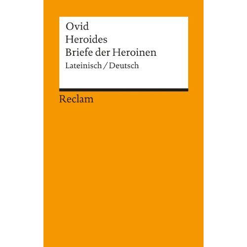 Ovid - Heroides /Briefe der Heroinen: Lat. /Dt. - Preis vom 20.01.2021 06:06:08 h