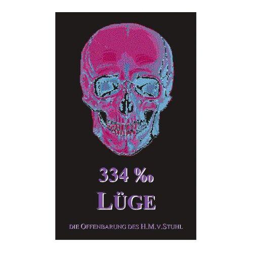 Stuhl, H. M. v. - 334 Promille Lüge - Preis vom 18.04.2021 04:52:10 h