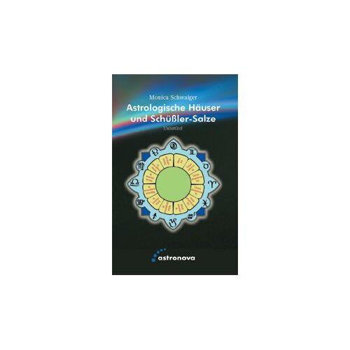Monica Schwaiger - Astrologische Häuser und Schüsslersalze - Preis vom 06.05.2021 04:54:26 h
