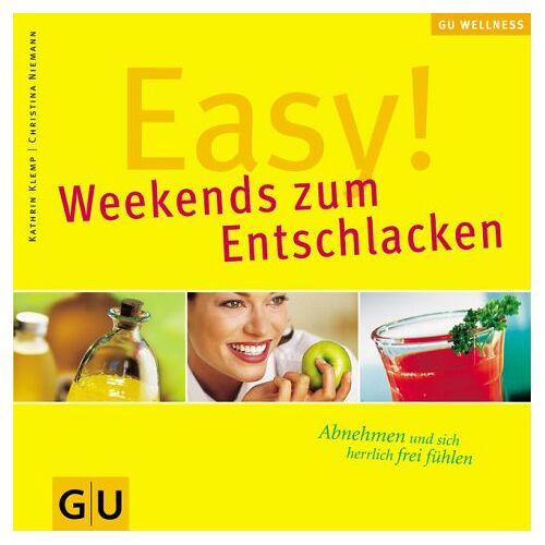 Kathrin Klemp - Easy! Weekends zum Entschlacken (GU Wellness Reihe) - Preis vom 14.05.2021 04:51:20 h
