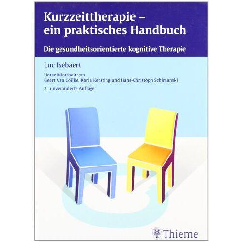 Luc Isebaert - Kurzzeittherapie - ein praktisches Handbuch: Die gesundheitsorientierte kognitive Therapie - Preis vom 23.10.2020 04:53:05 h