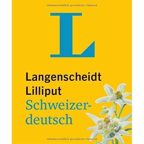 Redaktion Langenscheidt - Langenscheidt Lilliput Schweizerdeutsch: Schweizerdeutsch-Hochdeutsch/Hochdeutsch-Schweizerdeutsch (Langenscheidt Dialekt-Lilliputs) - Preis vom 13.05.2021 04:51:36 h