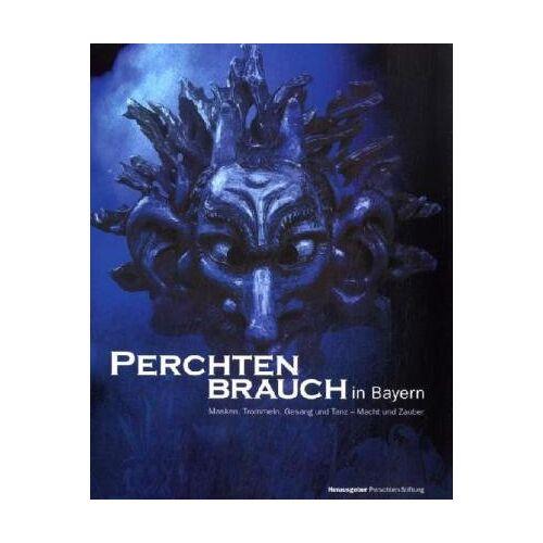 Perschten-Stiftung - Perchtenbrauch in Bayern: Masken, Trommeln, Gesang und Tanz - Macht und Zauber - Preis vom 13.05.2021 04:51:36 h