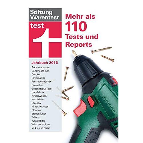 Stiftung Warentest - test Jahrbuch 2016: Mehr als 110 Tests und Reports - Preis vom 06.09.2020 04:54:28 h