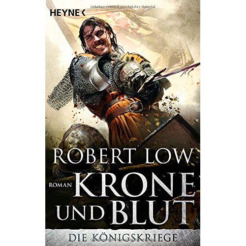 Robert Low - Krone und Blut: Die Königskriege 2 - Roman (Die Königskriege (Kingdom), Band 2) - Preis vom 07.05.2021 04:52:30 h