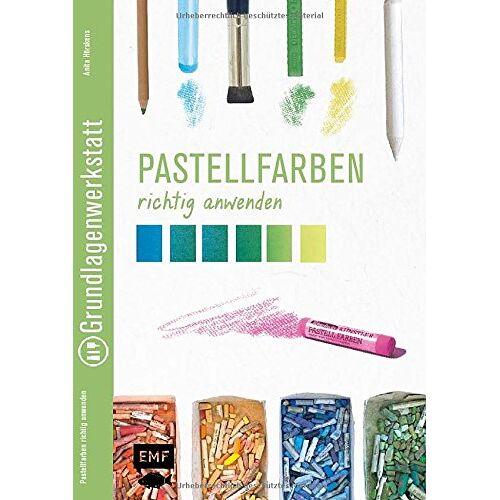 Anita Hörskens - Grundlagenwerkstatt: Pastellfarben richtig anwenden - Preis vom 21.01.2020 05:59:58 h