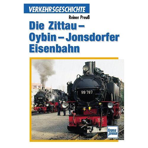 Reiner Preuß - Die Zittau- Oybin- Jonsdorfer Eisenbahn - Preis vom 20.10.2020 04:55:35 h