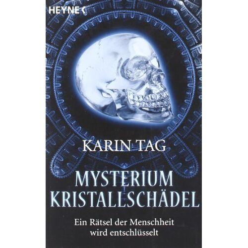 Karin Tag - Mysterium Kristallschädel: Ein Rätsel der Menschheit wird entschlüsselt - Preis vom 30.10.2020 05:57:41 h