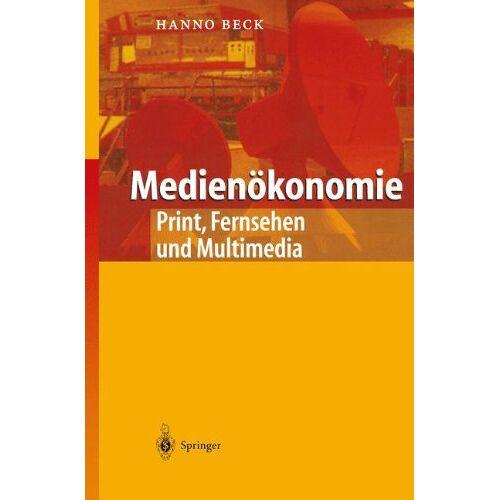 Hanno Beck - Medienökonomie: Print, Fernsehen und Multimedia - Preis vom 09.05.2021 04:52:39 h
