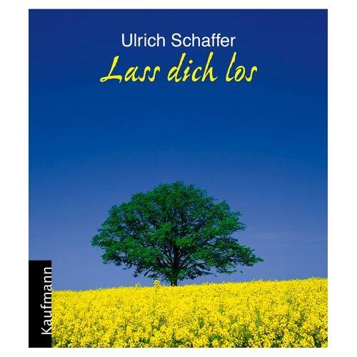 Ulrich Schaffer - Lass dich los - Preis vom 21.10.2020 04:49:09 h