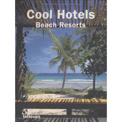 teNeues - Cool Hotels Beach Resorts (Cool Hotels) (Cool Hotels) - Preis vom 26.02.2021 06:01:53 h