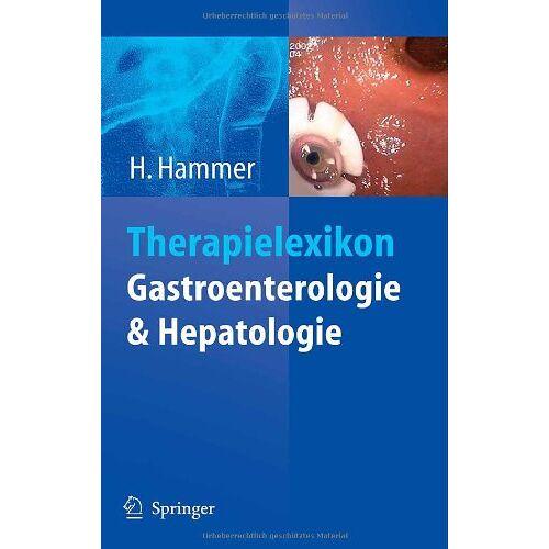 Heinz Hammer - Therapielexikon Gastroenterologie und Hepatologie - Preis vom 22.10.2020 04:52:23 h