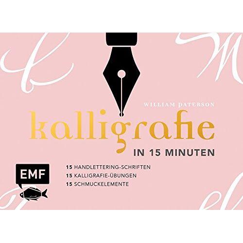 William Paterson - Kalligrafie in 15 Minuten: 15 Handlettering-Schriften & 15 Kalligrafie-Übungen & 15 Schmuckelemente - Preis vom 30.03.2020 04:52:37 h