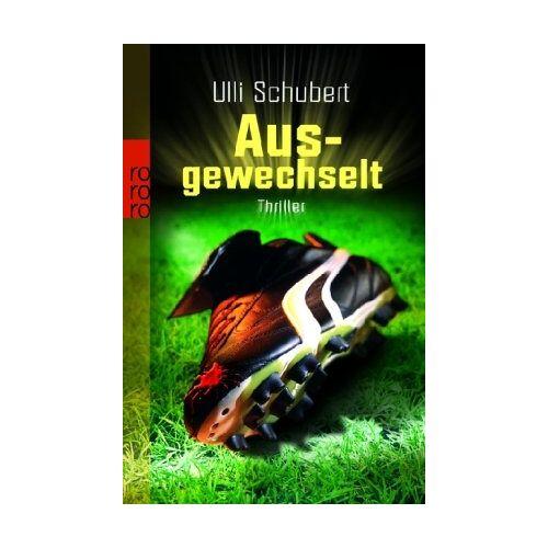 Ulli Schubert - Ausgewechselt: Thriller - Preis vom 20.10.2020 04:55:35 h