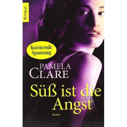Pamela Clare - Süß ist die Angst: Thriller - Preis vom 03.09.2020 04:54:11 h