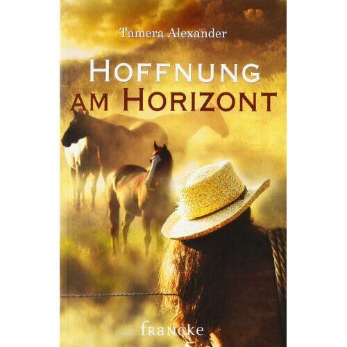 Tamera Alexander - Hoffnung am Horizont - Preis vom 20.10.2020 04:55:35 h