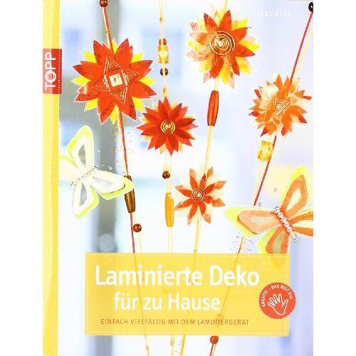 Elke Eder - Laminierte Deko für zu Hause: Schnell und einfach mit dem Laminiergerät: Einfach vielfältig mit dem Laminiergerät - Preis vom 12.04.2021 04:50:28 h