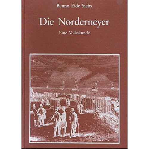 Siebs, Benno E - Die Norderneyer: Eine Volkskunde - Preis vom 28.02.2021 06:03:40 h