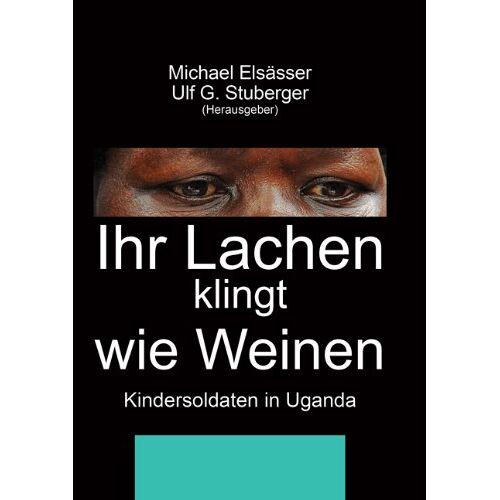 Michael Elsässer - Ihr Lachen klingt wie Weinen - Preis vom 07.09.2020 04:53:03 h