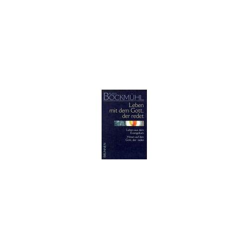 Klaus Bockmühl - Klaus-Bockmühl-Werkausgabe, Bd.6, Leben mit dem Gott, der redet: I/6 - Preis vom 05.09.2020 04:49:05 h