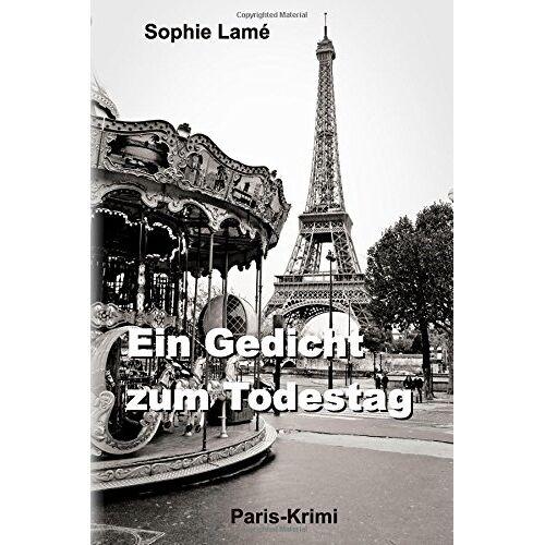 Sophie Lamé - Ein Gedicht zum Todestag: Paris-Krimi - Preis vom 11.05.2021 04:49:30 h