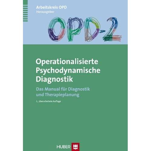 Arbeitskreis OPD - OPD-2 - Operationalisierte Psychodynamische Diagnostik: Das Manual für Diagnostik und Therapieplanung - Preis vom 31.10.2020 05:52:16 h