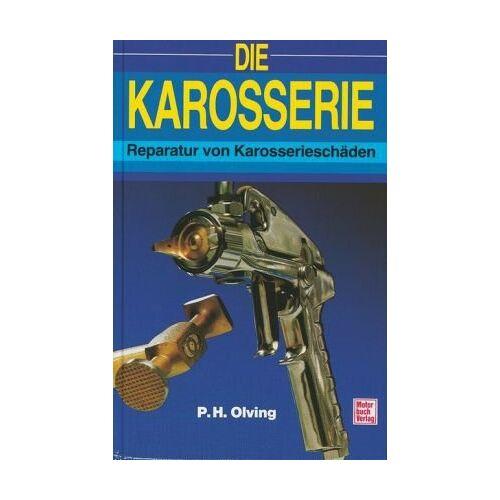 Olving, P. H. - Die Karosserie: Reparatur von Karosserieschäden - Preis vom 07.05.2021 04:52:30 h
