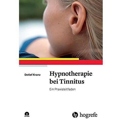 Detlef Kranz - Hypnotherapie bei Tinnitus: Ein Praxisleitfaden - Preis vom 27.10.2020 05:58:10 h