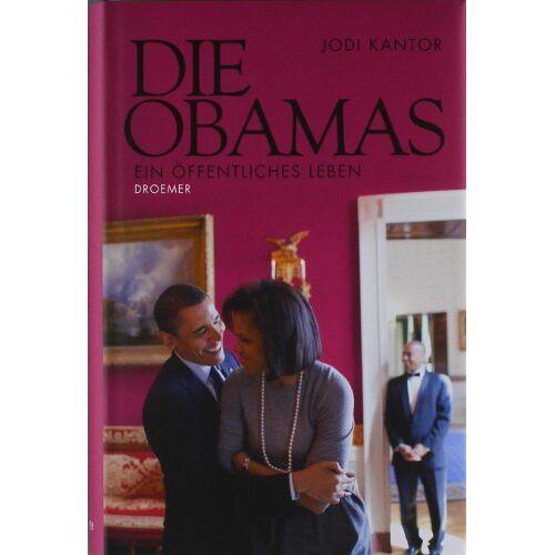 Jodi Kantor - Die Obamas: Ein öffentliches Leben - Preis vom 07.05.2021 04:52:30 h
