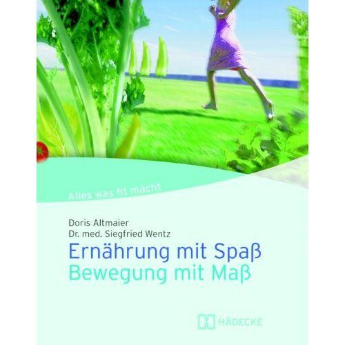 Doris Altmaier - Ernährung mit Spaß - Bewegung mit Maß. Alles was fit macht - Preis vom 21.10.2020 04:49:09 h