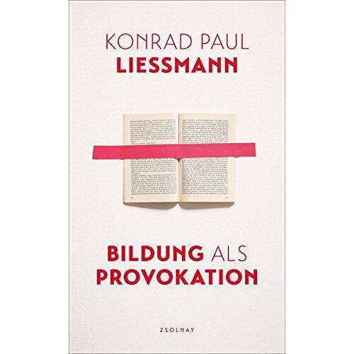 Liessmann, Konrad Paul - Bildung als Provokation - Preis vom 11.05.2021 04:49:30 h