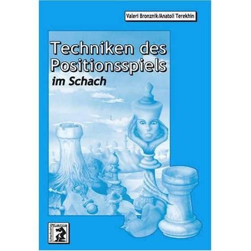 Valeri Bronznik - Techniken des Positionsspiels im Schach - Preis vom 04.09.2020 04:54:27 h