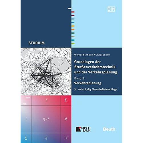 Dieter Lohse - Grundlagen der Straßenverkehrstechnik und der Verkehrsplanung: Band 2 - Verkehrsplanung (Beuth Studium) - Preis vom 27.11.2020 05:57:48 h