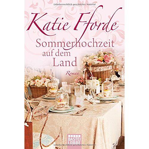 Katie Fforde - Sommerhochzeit auf dem Land: Roman - Preis vom 08.12.2019 05:57:03 h