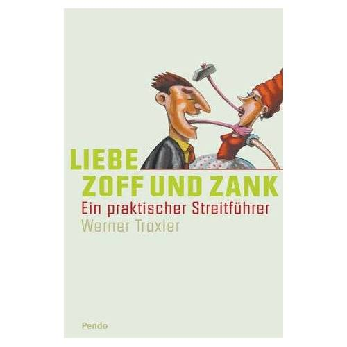 Werner Troxler - Liebe, Zoff und Zank. Ein praktischer Streitführer - Preis vom 20.10.2020 04:55:35 h