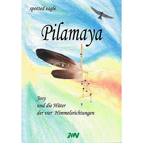 Eagle Pilamaya: Josy und die Hüter der vier Himmelsrichtungen - Preis vom 21.10.2020 04:49:09 h