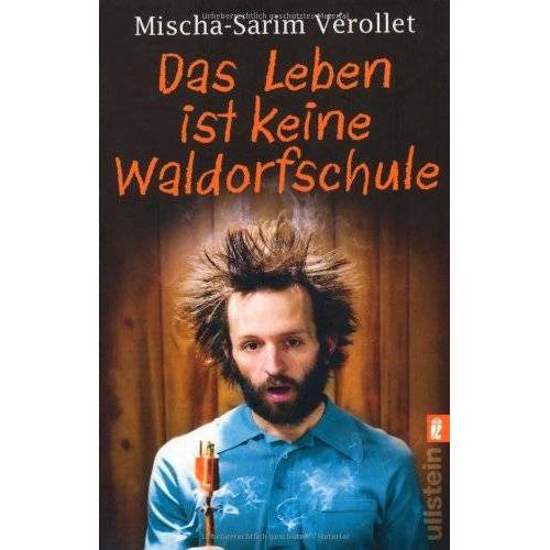 Mischa-Sarim Vérollet - Das Leben ist keine Waldorfschule - Preis vom 11.04.2021 04:47:53 h