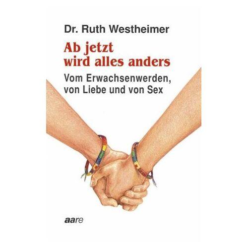 Westheimer, Ruth K. - Ab jetzt wird alles anders - Preis vom 10.04.2021 04:53:14 h