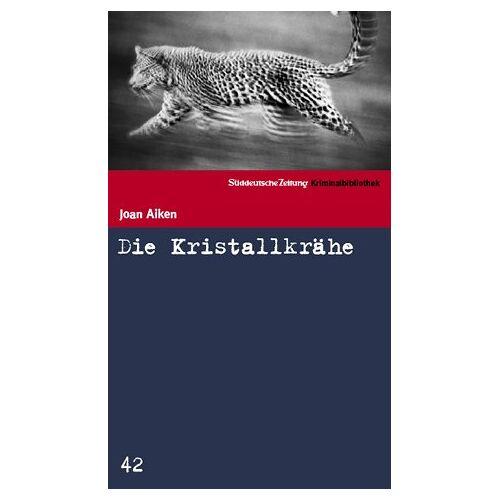 Joan Aiken - Die Kristallkrähe. SZ Krimibibliothek Band 42 - Preis vom 26.10.2020 05:55:47 h