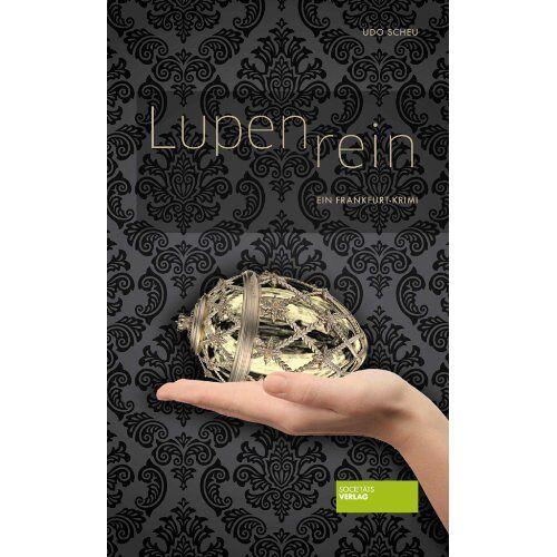Udo Scheu - Lupenrein: Ein Frankfurt-Krimi - Preis vom 10.09.2020 04:46:56 h