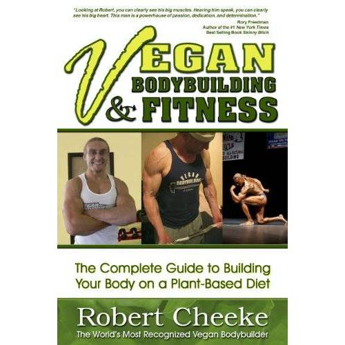 Robert Cheeke - Vegan Bodybuilding & Fitness: The Complete Guide to Building Your Body on a Plant-Based Diet - Preis vom 13.05.2021 04:51:36 h