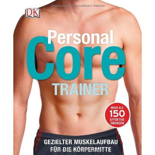 Glen Thurgood - Personal Core Trainer: Gezielter Muskelaufbau für die Körpermitte - Preis vom 03.05.2021 04:57:00 h