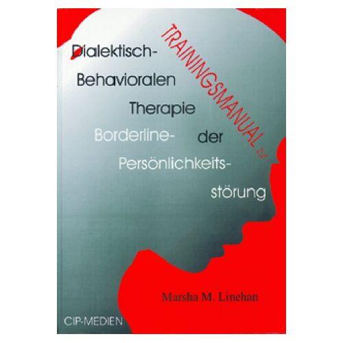 Linehan, Marsha M. - Trainingsmanual zur Dialektisch-Behavioralen Therapie der Borderline-Persönlichkeitsstörung - Preis vom 27.10.2020 05:58:10 h