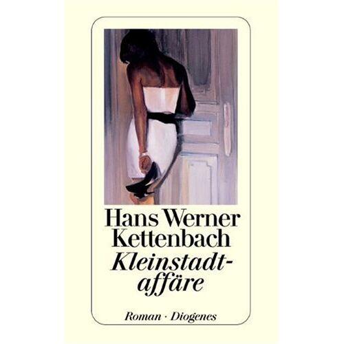 Kettenbach, Hans Werner - Kleinstadtaffäre: Roman - Preis vom 13.05.2021 04:51:36 h