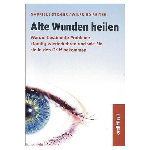 Gabriele Stöger - Alte Wunden heilen - Preis vom 18.10.2020 04:52:00 h