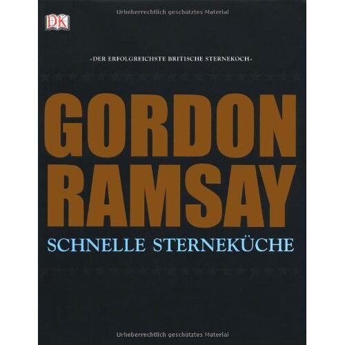 Gordon Ramsay - Schnelle Sterneküche - Preis vom 16.05.2021 04:43:40 h