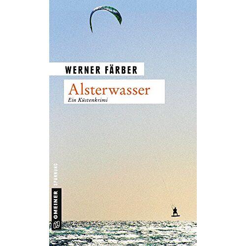 Werner Färber - Alsterwasser: Genusskrimi (Kriminalromane im GMEINER-Verlag) - Preis vom 03.12.2020 05:57:36 h
