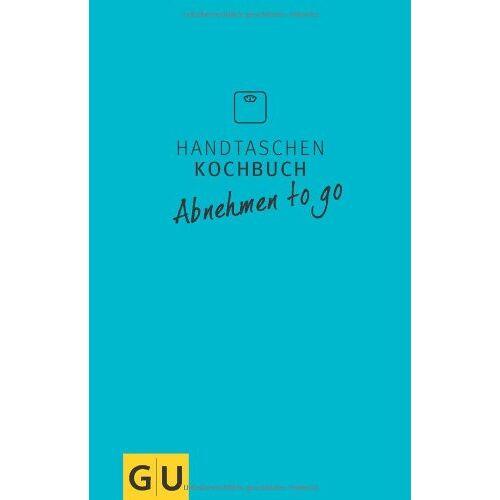 Angelika Ilies - Handtaschenkochbuch Abnehmen to go (GU Themenkochbuch) - Preis vom 09.05.2021 04:52:39 h