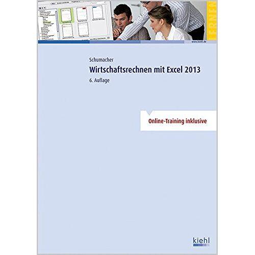 Bernt Schumacher - Wirtschaftsrechnen mit Excel 2013 - Preis vom 03.12.2020 05:57:36 h